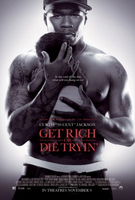 Tapk turtingu arba mirk stengdamasis / Get Rich or Die Tryin' (2005)