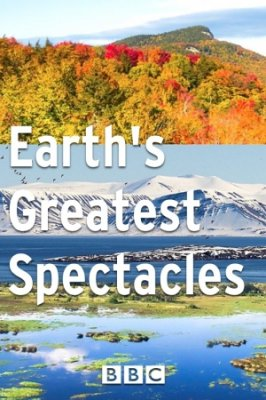 Stebuklingi metų laikai (1 Sezonas) / Earth's Greatest Spectacles (Season 1) (2016)