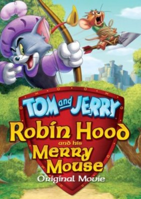 Tomas ir Džeris: Robinas Hudas ir linksmasis peliukas / Tom and Jerry: Robin Hood and His Merry Mouse (2012)