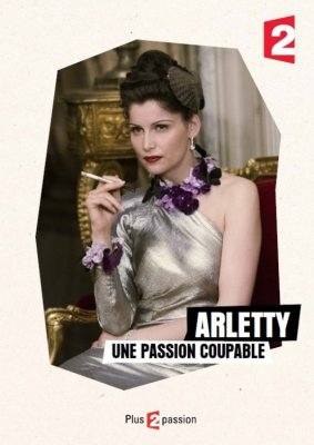 Arleti. Pasmerkta aistra / Arletty, une passion coupable (2015)